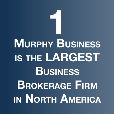 1 Murphy Business & Financial is the Largest Business Brokerage Firm in North America